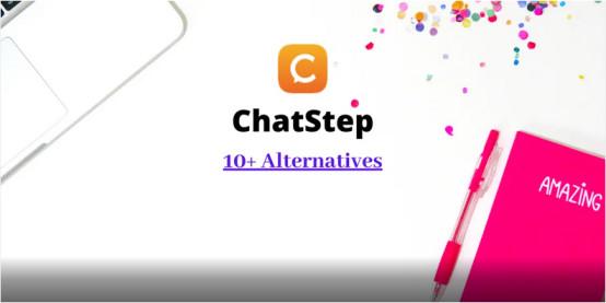 10 ChatStep Alternatives 2021